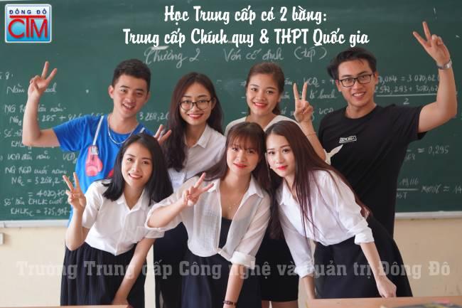 học trung cấp có 2 bằng Trung cấp Chính quy và THPT Quốc gia trường Trung cấp Công nghệ và Quản trị Đông Đô ảnh 2