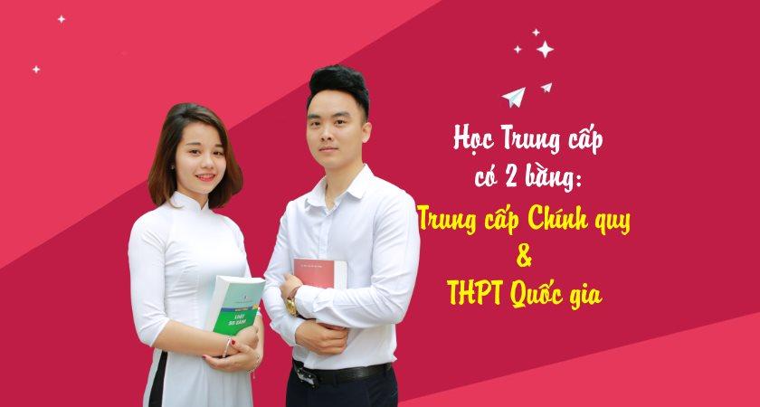 học trung cấp có 2 bằng Trung cấp Chính quy và THPT Quốc gia trường Trung cấp Công nghệ và Quản trị Đông Đô