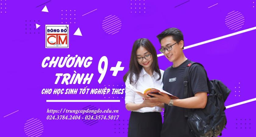chương trình 9+ hướng đi mới cho học sinh tốt nghiệp THCS tại trường Trung cấp Công nghệ và Quản trị Đông Đô